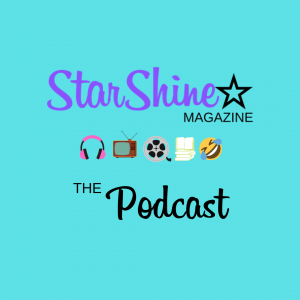 Announcement: StarShine Magazine – The Podcast!