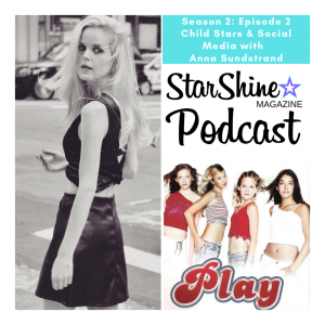 Podcast E1:S2: Child Stars & Social Media with Anna Sundstrand formerly of Play