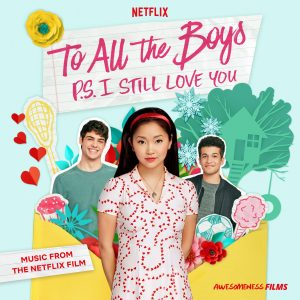 To All The Boys: P.S. I Still Love You Soundtrack Arrives 2/7!