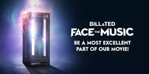 Bill & Ted Want You in Their Movie!
