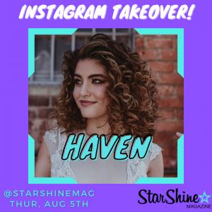 Singer-Songwriter HAVEN Takes Over StarShine's Instagram!